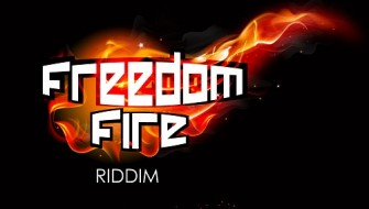 FREEDOM FIRE RIDDIM [PROMO] 2014