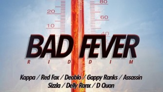 BAD FEVER RIDDIM [PROMO] 2015