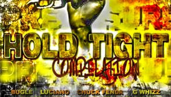 HOLD TIGHT RIDDIM [PROMO] 2015