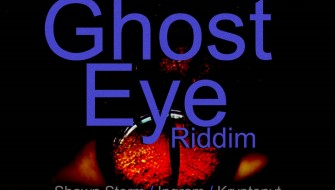 GHOST EYE RIDDIM [PROMO] 2018