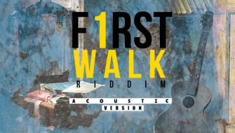FIRST WALK RIDDIM (ACOUSTIC) [PROMO] 2018