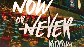 NOW OR NEVER RIDDIM [PROMO] 2018