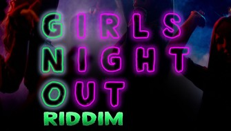 GIRLS NIGHT OUT RIDDIM [PROMO] 2018