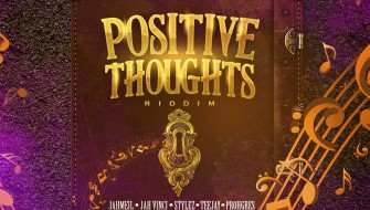 POSITIVE THOUGHTS RIDDIM [PROMO] 2019