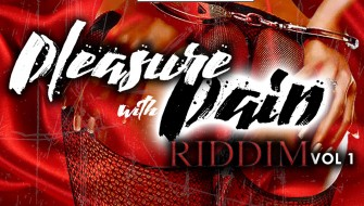 PLEASURE WITH PAIN RIDDIM VOL. 1 [PROMO] 2019
