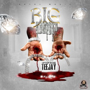 teejay_-_big_drip_-_[clean]_front_cover
